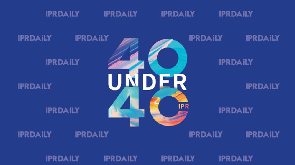"""""""40位40岁以下企业知识产权精英""""大型评选活动流程曝光(40 Under 40)"""